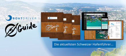BoatDriver Guide - Die neuen Hafenführer für die Schweiz